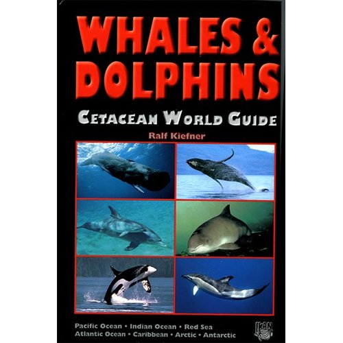 WHALES & DOLPHINS  Cetacean World Guide