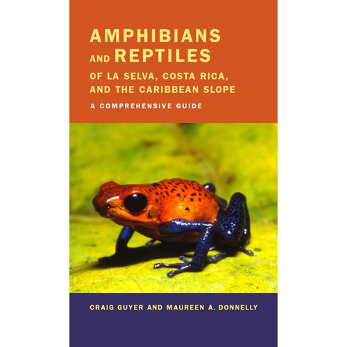 Amphibians and Reptiles of la Selva, Costa Rica and the Carribean Slope