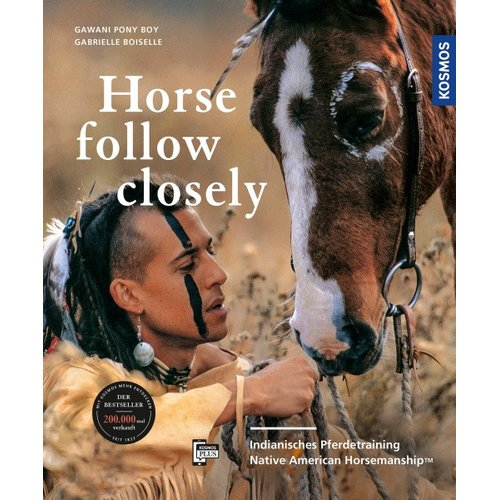 Horse follow closely - Indianisches Pferdetraining - Native American Horsemanship