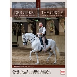 Der Zirkel in der Akademischen Reitkunst - The Circle in...